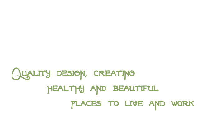Quality design, creating healthy and beautiful places to live and work